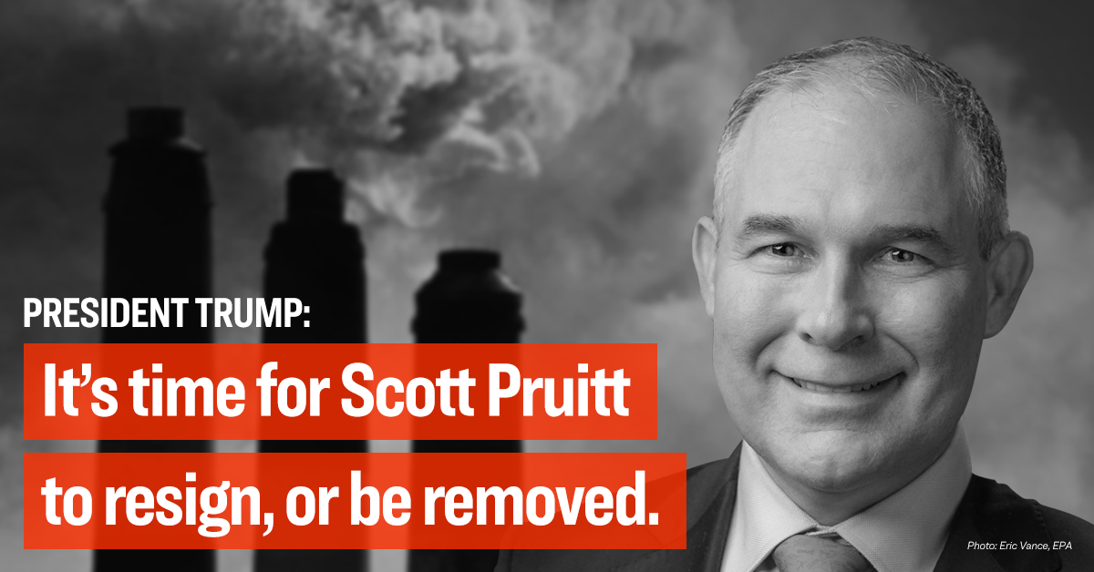 It's Time for Scott Pruitt to resign, or be removed.